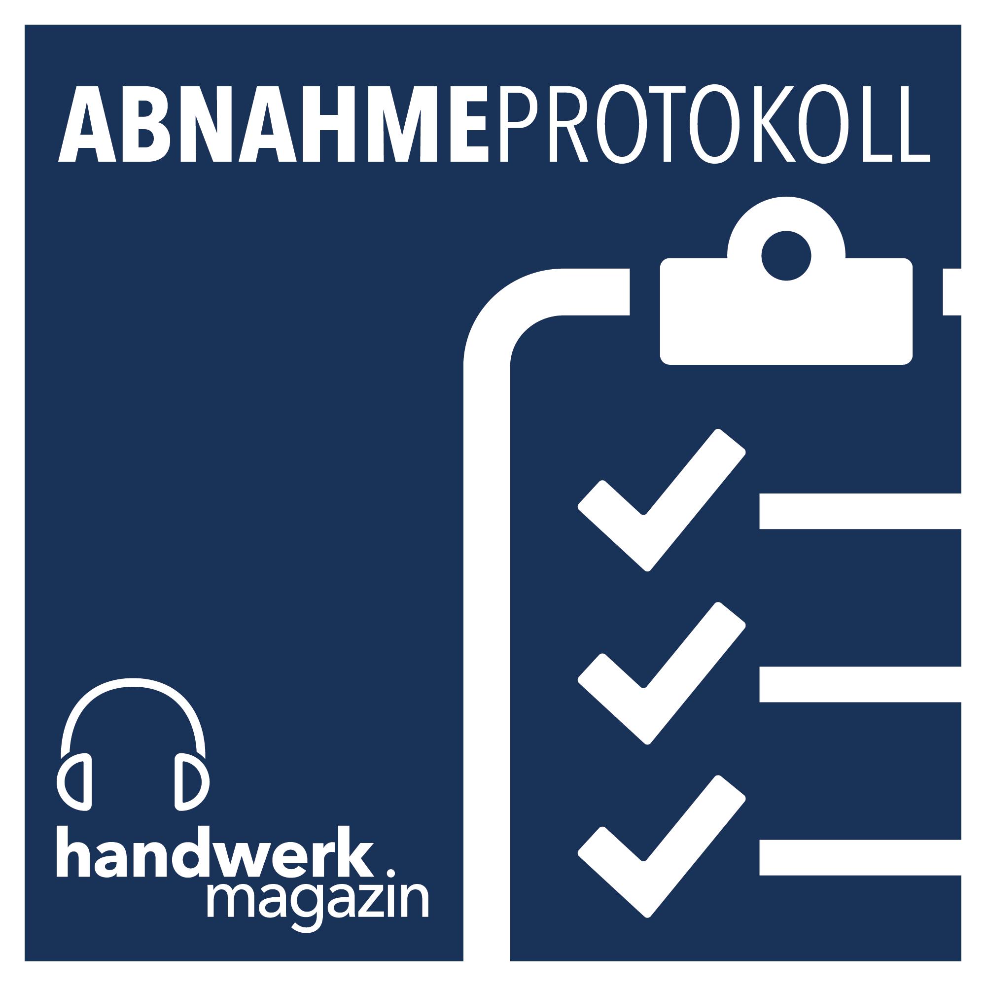 Podcast_Abnahmeprotokoll_handwerk-magazin